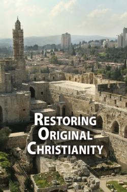 RESTORING ORIGINAL CHRISTIANITY