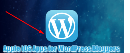 Top Apple iOS Apps For WordPress Bloggers