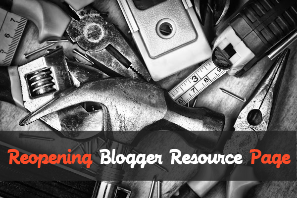 Reopening Our Blogger Resource Page