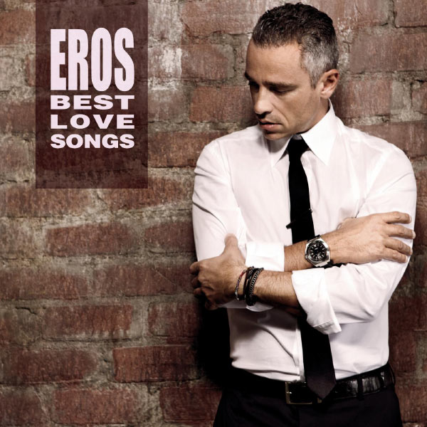 Eros Ramazzotti - Best Love Songs (2012)
