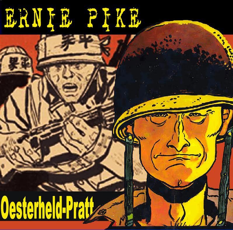 Ernie Pike fue uno de los primeros personajes de Oesterheld. El dibujante fue el italiano Hugo Pratt.