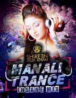 MANALI TRANCE (INSANE MIX) DJ SHIREEN