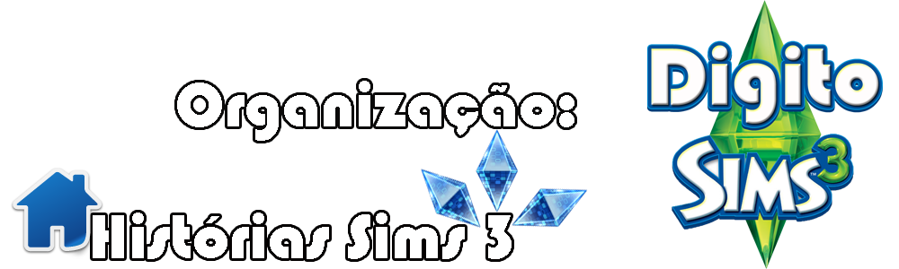 Histórias do The Sims 3 - Organização Digito Sims 3