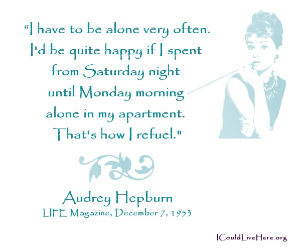 Audrey Hepburn Quote Alone Weekend Home Meme