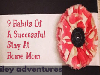 9 Habits Of A Successful Stay At Home Mom