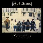 High Quality - Dangerous 1987