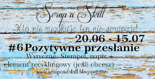 http://scrapandskill.blogspot.com/2015/06/wyzwanie-6-wyzwanie-z-pozytywnym.html