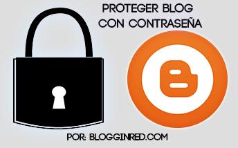 Como ponerle contraseña a mi blog 2014 fácil y sencillo