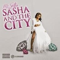 """Mixtape LP: """"Sasha And The City"""" Mz. Sasha"""