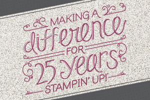 Stampin' Up! Making a Difference for 25 Years - find out how Stampin' Up! can make a difference for you by emailing bekka@feeling-crafty.co.uk