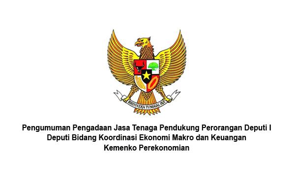 Pengumuman Pengadaan Jasa Tenaga Pendukung Perorangan Deputi I - Deputi Bidang Koordinasi Ekonomi Makro dan Keuangan - Kemenko Perekonomian