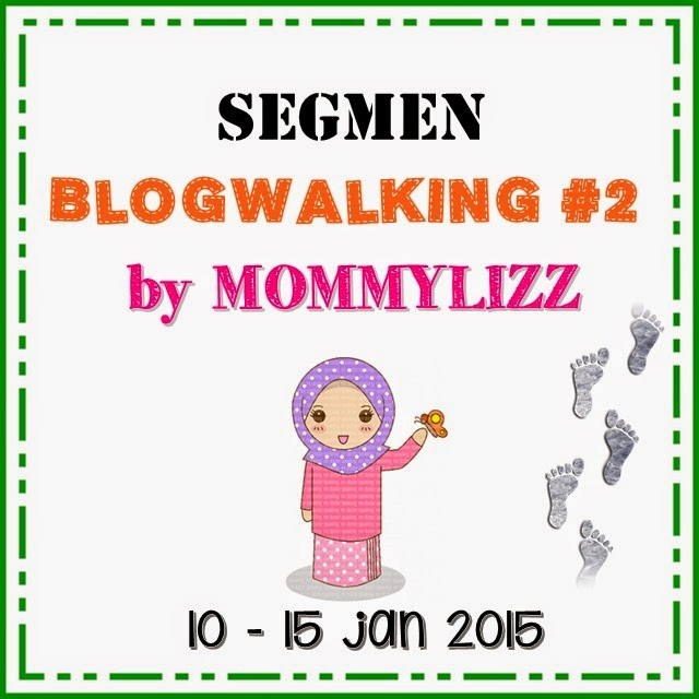 http://norshamimi.blogspot.com/2015/01/segmen-blogwalking-2-by-mommylizz.html