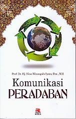 ajibayustore  Judul Buku : KOMUNIKASI PERADABAN Pengarang : Prof. Dr. Hj. Nina Winangsih Syam, Dra., M.S Penerbit : Rosda