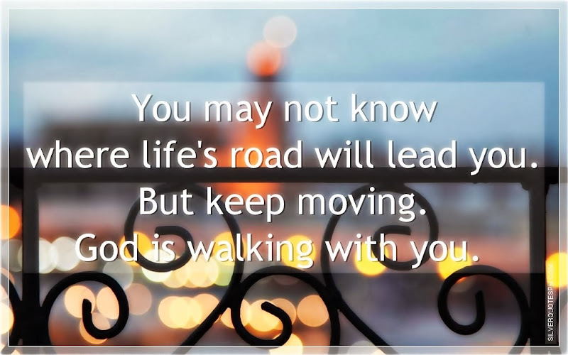 You May Not Know Where Life's Road Will Lead You, Picture Quotes, Love Quotes, Sad Quotes, Sweet Quotes, Birthday Quotes, Friendship Quotes, Inspirational Quotes, Tagalog Quotes