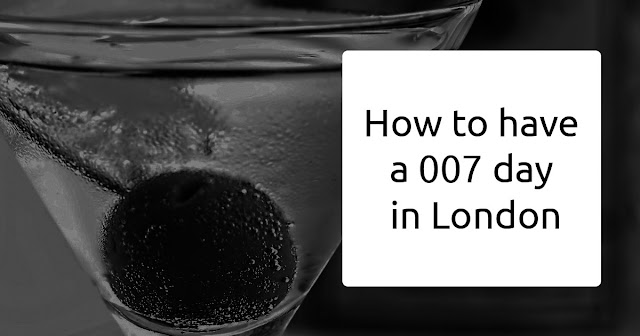 How to have a 007 day in London