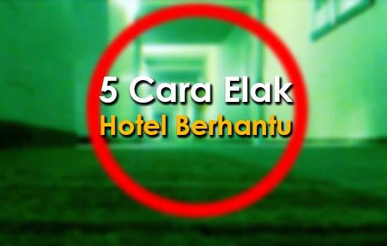5 Tips Elak Hotel Berhantu
