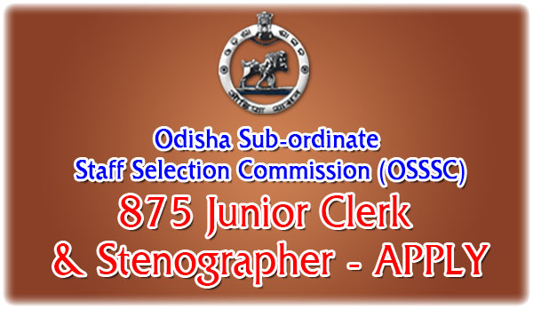 Odisha SSSC Recruitment 2015: Apply for 875 Junior Clerk & Stenographer
