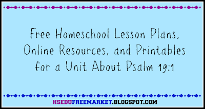 Free Homeschool Lesson Plans for a Unit about Psalm 19:1 - hsedufreemarket.blogspot.com