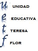 UNIDAD EDUCATIVA TERESA FLOR