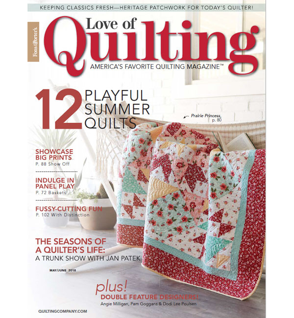 Only $3.99!  2018 June/May Love of Quilting (click!)