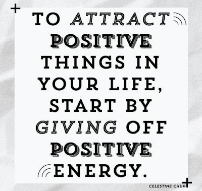 To attract positive things in your life, start by giving off positive energy.