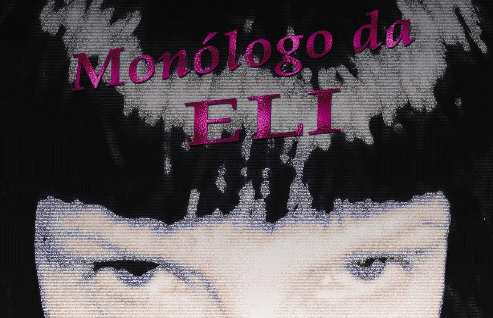 Sejam Bem-Vindos ao Monólogo da Eli!