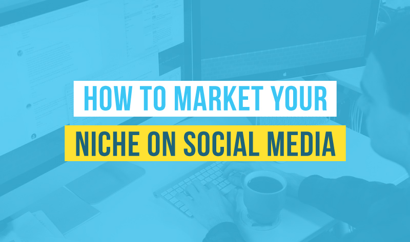 How To Market Your Niche on Social Media - #infographic