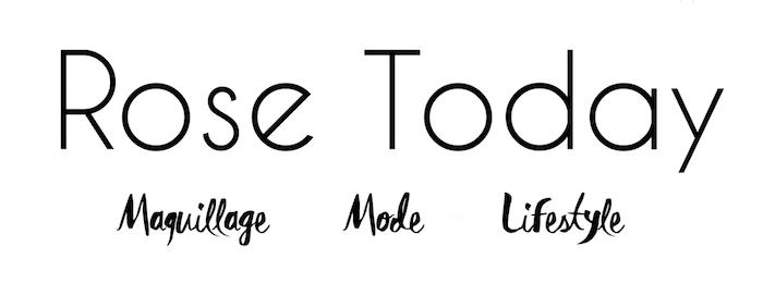 Rose Today : Blog Mode et Beauté