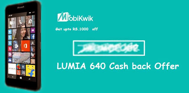 Rs.1,000 Cash Back by Mobikwik on Nokia Lumia 640