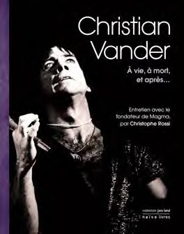 Christian Vander par Christophe Rossi !