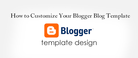 How to Customize Your Blogger Blog Template : eAskme