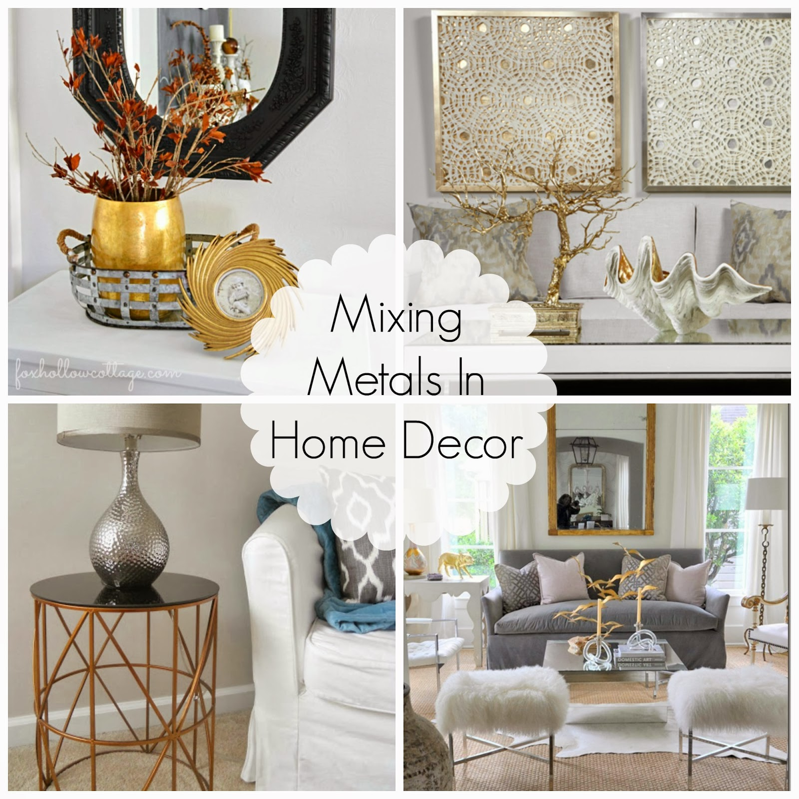 Decorating cents mixing metals in home decor for Home decorating materials