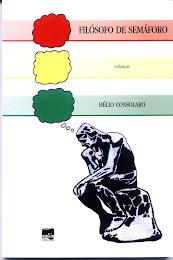 Filósofo de Semáforo - Hélio Consolaro - 2.ª edição