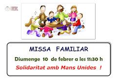 PROPERA MISSA FAMILIAR I DE SOLIDARITAT AMB MANS UNIDES