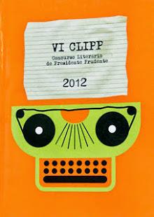 VI CLIPP- Concurso Literário de Presidente Prudente/SP. 2012