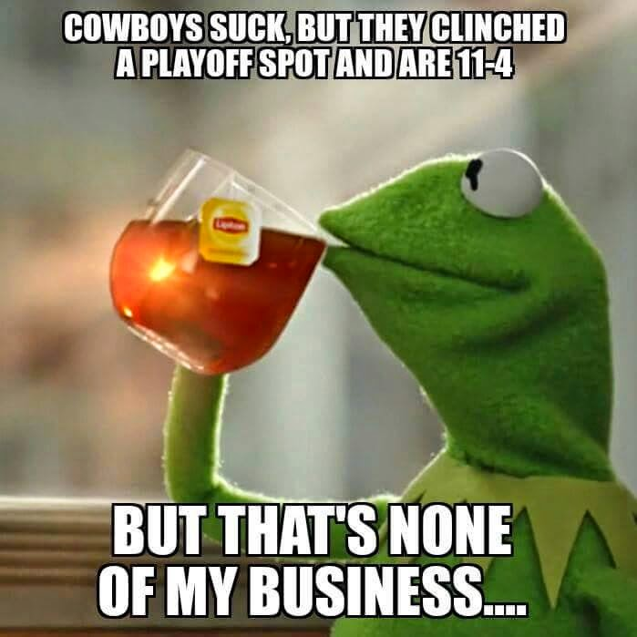 cowboys suck, but they clinched a playoff spot and are 11-4, but that's none of my business...