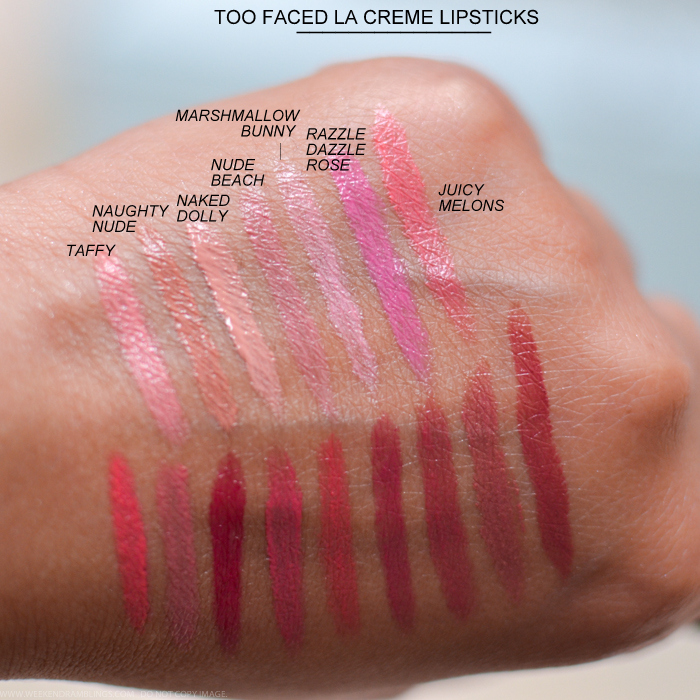 Too Faced La Creme Color Drenched Lip Cream Lipsticks Swatches Bon Bon Spice Spice Baby Jellybean I Want Candy Coral Fire Bumbleberry Teddy Berry Honey Bear Sweet Maple Taffy Naughty Nude Naked Dolly Nude Beach Marshmallow Bunny Razzle Dazzle Rose Juicy Melons