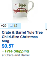 http://slickdeals.net/f/7455472-crate-barrel-christmas-child-s-size-mug-57-free-shipping