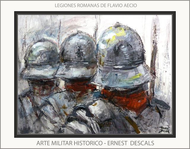 LEGIONES ROMANAS-PINTURAS-ARTE MILITAR-FLAVIO AECIO-PINTURA-HISTORICA-ARTISTA-PINTOR-ERNEST DESCALS-