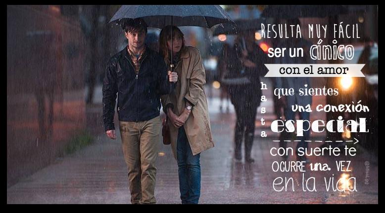 resulta muy fácil ser un cínico con el amor hasta que sientes una conexión especial... / What if / Amigos de más / The F word / quotes frases amor love película