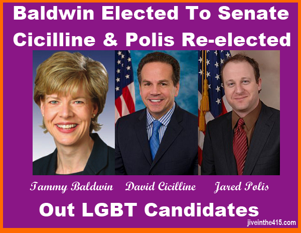Out LGBT candidates were victorious on election day 2012 - Tammy Baldwin, David Cicilline and Jared Polis are all returning to Congress.