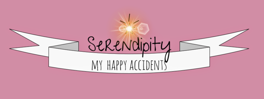 ★Serendipity: My Happy Accidents