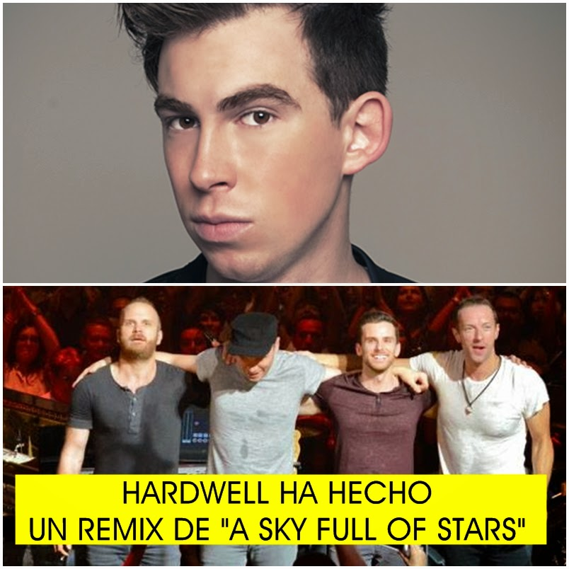 Hardwell hizo un remix de A Sky Full Of Stars de Coldplay