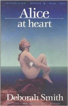 Waterlilies Book One: Alice At Heart by Deborah Smith