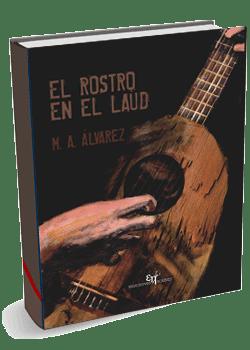 EL ROSTRO EN EL LAÚD. AUTORA: Mª AUXILIADORA ÁLVAREZ (M.A.).