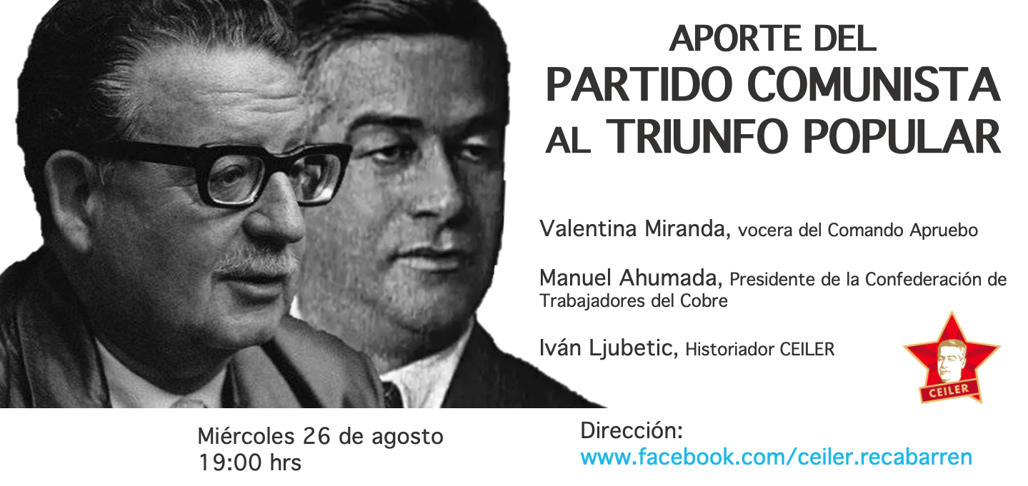 INVITACIÓN:  APORTE DEL PARTIDO COMUNISTA AL TRIUNFO POPULAR (PANEL CEILER) 26 DE AGOSTO