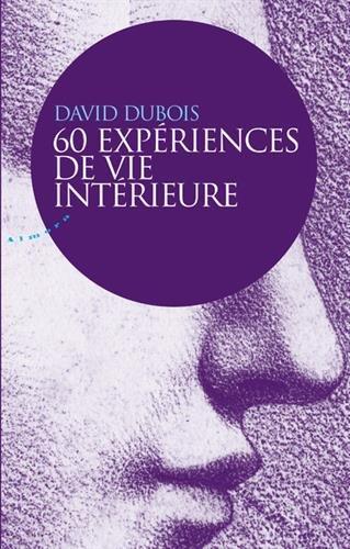 60 expériences de vie intérieure