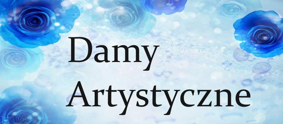 DAMY    ARTYSTYCZNE