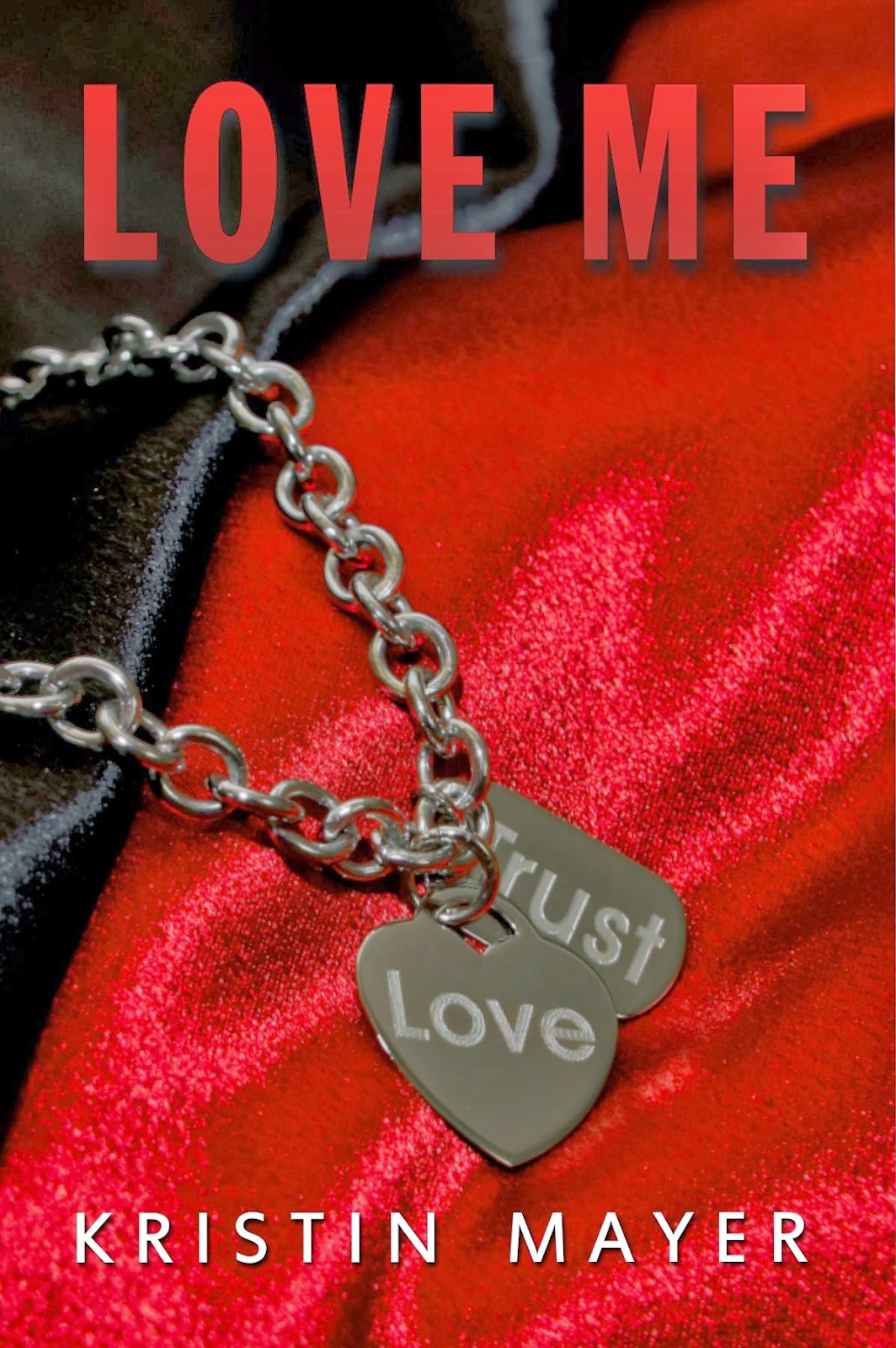 Cover Reveal: Love Me by Kristin Mayer