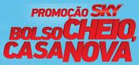 Participar promoção Sky Bolso Cheio Casa Nova 2015
